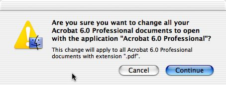 "'Are you sure you want to change all your Acrobat 6.0 Professional documents to open with the application ""Acrobat 6.0 Professional""?'"