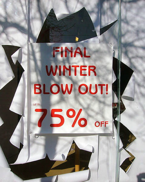 Sign reads FINAL WINTER BLOW OUT! 75% OFF in Benguiat Gothic (with UP TO handwritten atop the number)