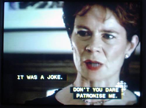 Caption: DON'T PATRONISE ME.