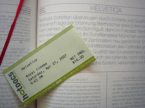 Ticket for 'Helvetica,' Royal Cinema, Saturday, Apr 21, 2007, 9:45 PM, $10, on top of Helvetica specimen showing