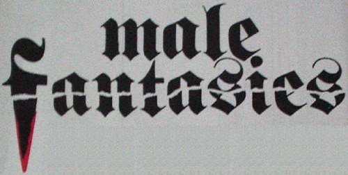 'Male Fantasies' closeup, with blackletter type, the f's descender seemingly dipped in blook