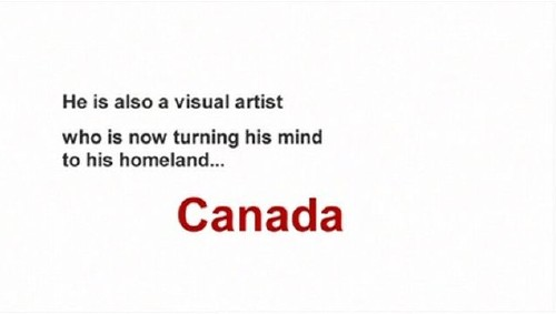 Titles: He is also a visual artist who is now turning his mind to his homeland... Canada