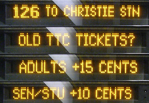 Four blocks of LED text read: 126 TO CHRISTIE STN · OLD TTC TICKETS? · ADULTS +15 CENTS · SEN/STU +10 CENTS