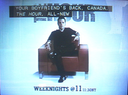Promo for 'The Hour' has captions reading YOUR BOYFRIEND'S BACK, CANADA