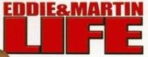 "Eddie & Martin: ""Life""' in red Helvetica"