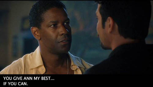 Denzel Washington, facing Dean Cain, says: You give Ann my best... if you can