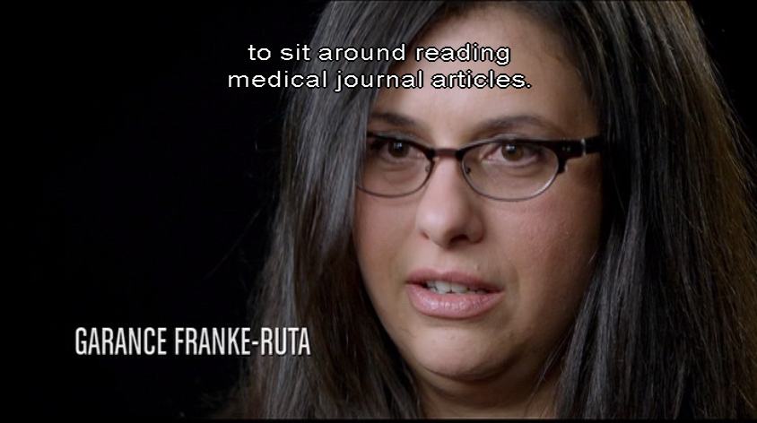 GARANCE FRANKE-RUTA, present day, nice black hair: to sit around reading medical-journal articles