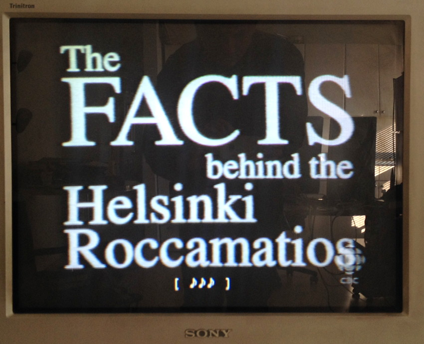 Title card for 'The Facts Behind the Helsinki Roccamatios'