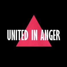 'United in Anger' logo (on inverted SILENCE=DEATH pink triangle)