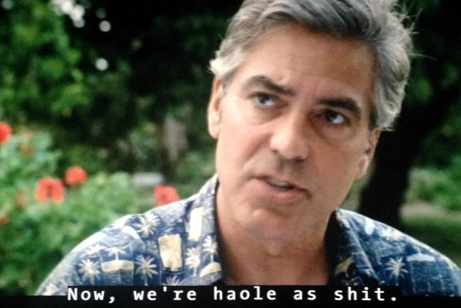 George Clooney: Now, we're haole as shit