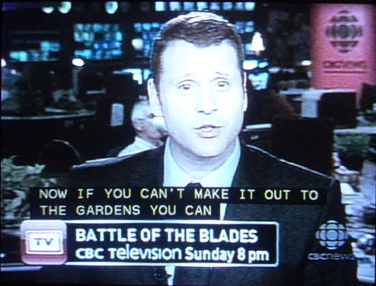 Aaron Saltzman on newscast Chyroned BATTLE OF THE BLADES, CBC Television, Sunday 8 pm. Caption: NOW IF YOU CAN'T MAKE IT OUT TO THE GARDENS YOU CAN
