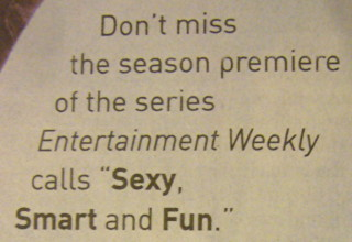 "Don't miss the season premiere of the series 'Entertainment Weekly' calls ""Sexy, Smart and Fun."""
