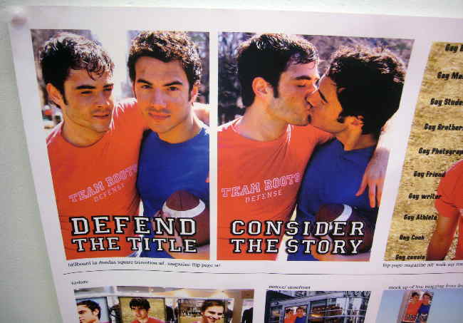 DEFEND THE TITLE reads one poster, with one guy's arm around another's shoulder. CONSIDER THE STORY reads the next poster, with that guy kissing the other one