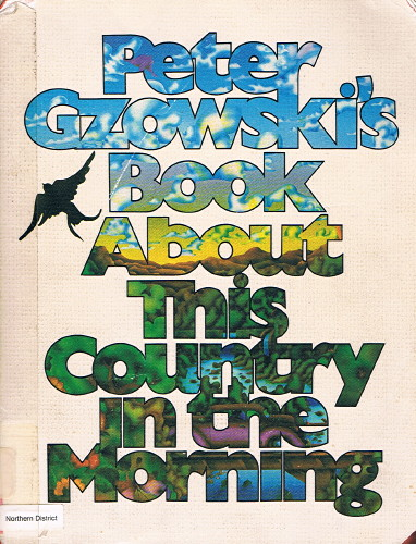 Book cover, with a bird flying away and a sunny wildnerness scene visible through the title Peter Gzowski's Book About This Country in the Morning