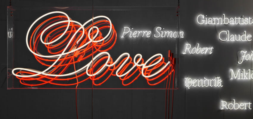 In neon: Love, Pierre Simon, Robert, Hendrik, Giambattista, Claude, Robert